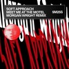 Soft Approach - Meet Me At The Motel (Morgan Wright REMIX)