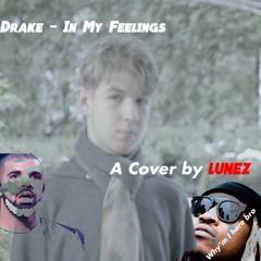 Drake - in my feelings (Lunez & kousin Jimi Cover)