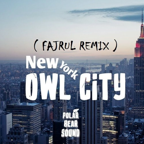 AHMAD FAJRUL - Owl City - New York City ( FAJRUL REMIX