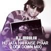 DJ Maulik - HO JATA HAI KAISE PYAAR (LOCK DOWN MIX)