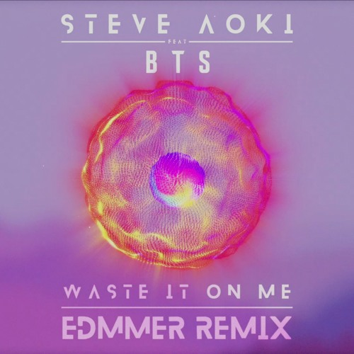 Steve Aoki - Waste It On Me (feat  BTS) [Edmmer Remix] by