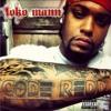 Loko Mann- Why U In My Face