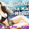 Gali Gali - Neha Kakkar ( Remix ) Dj IS SNG