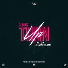 DJ Tunez ft. Wizkid & Reekado Banks - Turn Up (Official Audio)