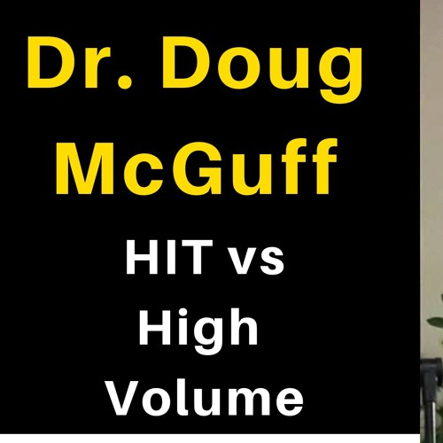 Dr. Doug McGuff on HIT & Super Slow vs High Volume Bodybuilding training