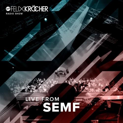 Felix Kröcher Radioshow - Episode 176 - Live From SEMF 2018