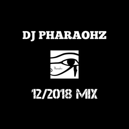 DJ Pharaohz - 12/2018 Mix (FREE DOWNLOAD)
