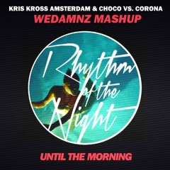 Rythm Of The Night vs. Until The Morning (WeDamnz Future Mashup)