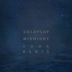 Coldplay - Midnight (CUDA Remix)
