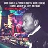 Download Don Diablo & Zonderling vs. John Legend - Tunnel Vision vs. Love Me Now (WeDamnz Mashup) Mp3