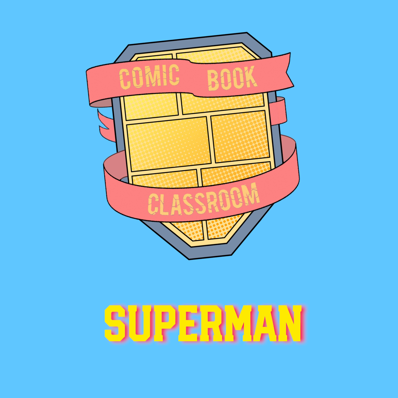 Comic Book Classroom: Superman