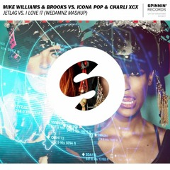 Mike Williams & Brooks vs. Icona Pop & Charli XCX - Jetlag vs. I Love It (WeDamnz Mashup)