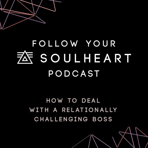 FYS 24 :: How To Deal with a Relationally Challenging Boss