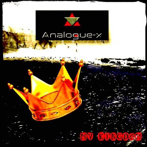 "Analogue-x: ""My Kingdom"" (Tom-Meeloo-ƎЯmi-X) 24Bit"