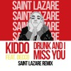 KIDDO - Drunk And I Miss You (feat. Decco) [Saint Lazare Remix]