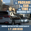 The Package, The Car & The Time Is Running Out SOUNDTRACK
