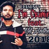 I'm Criminal Vsl Anthem Latest Hindi Rap Songs 2018 Music Video Desi Hip Hop 2018