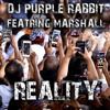 DJ Purple Rabbit Feat. Marshall - Reality (clip) Out now on all download sites
