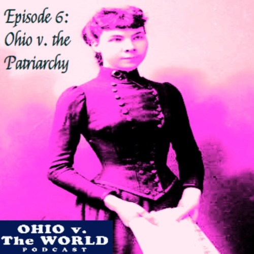 Episode 6: Ohio v. the Patriarchy (Madeline Pollard)