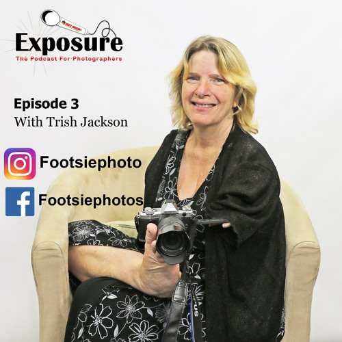 Exposure: Photography Podcast With photographer Trish Jackson