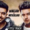 Gangland in Motherland-Guri And Jass Manak Full Song