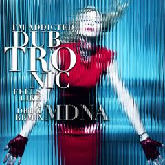 Madonna - I'm Addicted (Dubtronic Feels Like A Drug Remix)