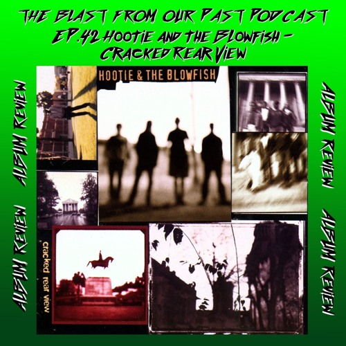 Episode 42: Album Review: Hootie & The Blowfish - Cracked Rear View