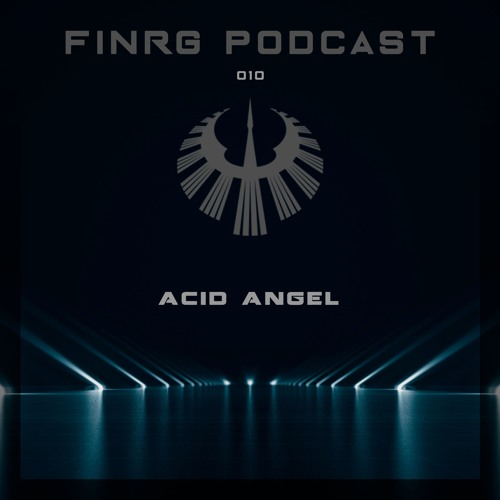 FINRG PODCAST 010 - Acid Angel