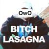 Bitch Lasagna OwO Cover