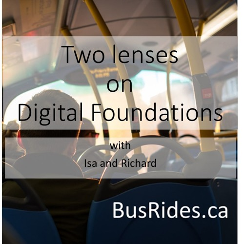 Episode 4 - Two lenses on Digital Foundations