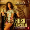 Husn Parcham - (Zero) - Bhoomi Trivedi, Raja Kumari
