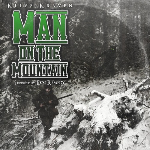 "Klive Kraven - ""Man on The Mountain"" - (Prod. Doc Remedy)"