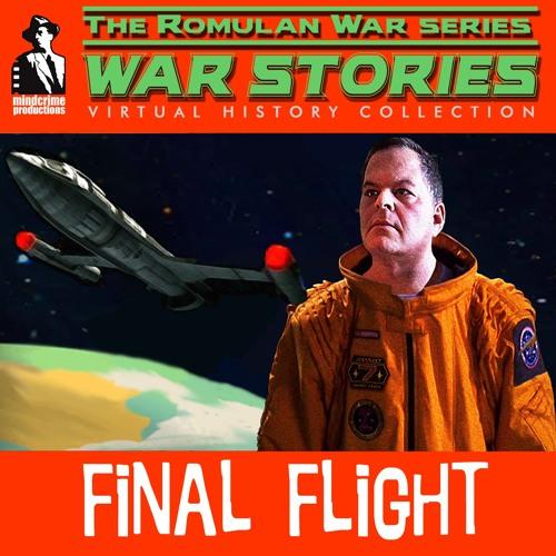 "THE ROMULAN WAR Audio Drama - ""Final Flight"""