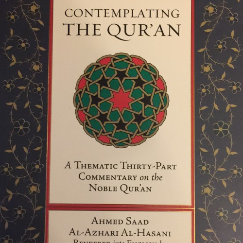 Contemplating the Qur'an: Keys to Connect to the Quran by Shaykh Ahmed Saad Al-Azhari