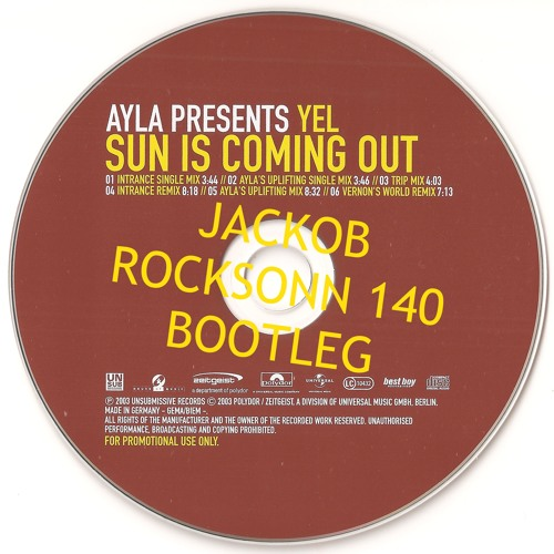 The Sun Is Coming Out (Jackob Rocksonn 140 Bootleg)FREE