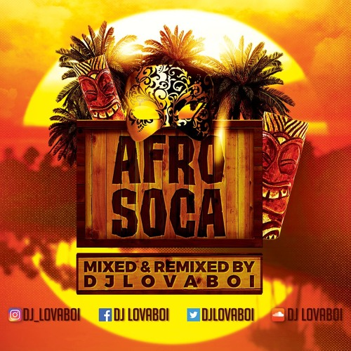 Afro Soca - DJ Lovaboi by DJ Lovaboi | Free Listening on
