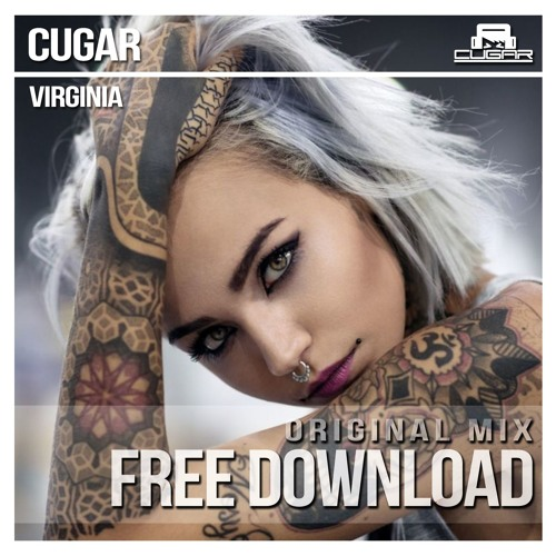 Cugar - Virginia (Original Mix) FREE DOWNLOAD*****