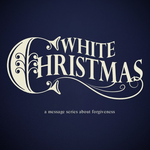WHITE CHRISTMAS: Getting Past Your Past