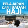 Ceramah Agama: Pelajaran Dari Ibadah Haji - Ustadz Abdurrahman Thoyyib Lc.