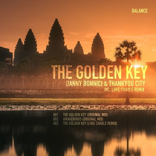 Danny Bonnici & Thankyou City - The Golden Key (Luke Chable Remix)