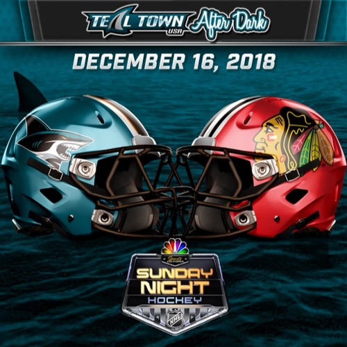 Teal Town USA After Dark (Postgame) - Sharks @ Blackhawks - 12-16-2018