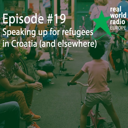 Speaking up for refugees in Croatia (and elsewhere)