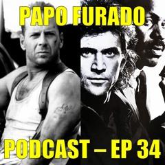 Papo Furado Podcast #34 -Duro de Matar e Máquina Mortífera - Porradaria de Natal