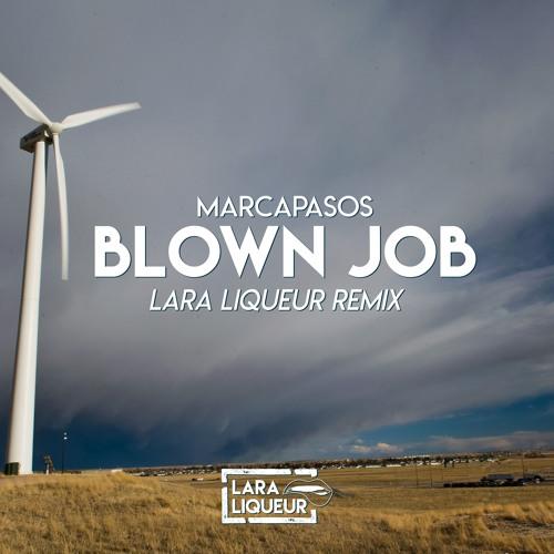 Marcapasos - Blown Job (Lara Liqueur Remix) [Freedownload]