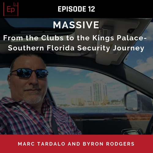 EP 12 : MASSIVE - Southern Florida Security Journey