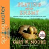 Playing With The Enemy By Gary Moore Audiobook Excerpt