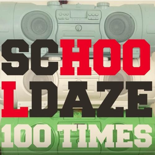 School Daze - 100 Times (High C Super Extended Remix)