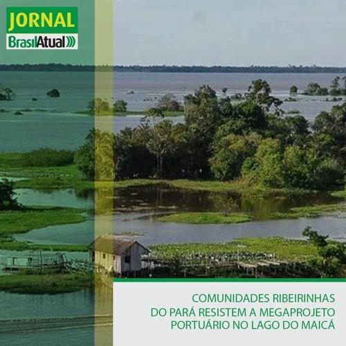 Comunidades ribeirinhas do Pará resistem a megaprojeto portuário no Lago do Maicá