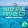 Hawaii Five-O - Theme Song (Espiritual Gambler Remix feat. Dsa Dre)