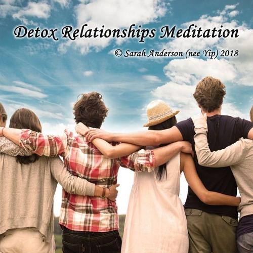 Detox Your Relationships Meditation Sample - Sarah Anderson 2018